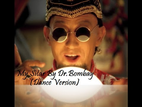 My Sitar- Dr.Bombay (Dance Version)