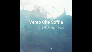 Vento Che Soffia feat.Jonah Tojo