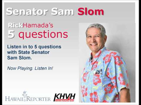 5 Questions with NEWSmaker Senator Sam Slom on KHVH and Hawaii Reporter
