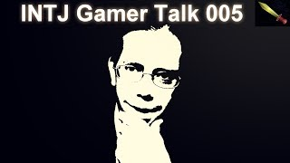 What Role Playing Games Can Tell You About YOU - INTJ Gamer Talk #005