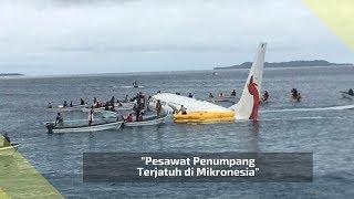 Download Video Pesawat Penumpang Terjatuh di Mikronesia MP3 3GP MP4