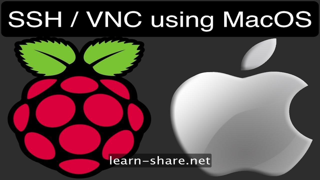 How to Remote Desktop Raspberry Pi SSH VNC on MacOS