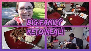 Big Family Keto Meal! | Keto Vlog