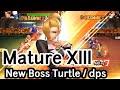 【KOF98 UM OL】- New Boss Mature XIII - dps/turtle