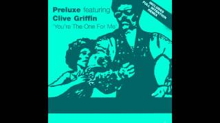 Preluxe featuring Clive Griffin - You're The One For Me (Original Mix)
