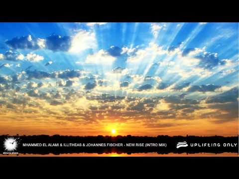 Illitheas & Mhammed El Alami & Johannes Fischer - New Rise (Intro Mix) [Uplifting Only 099]