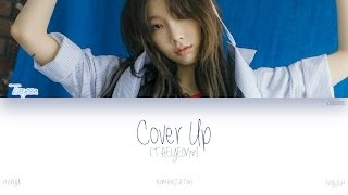 [HAN|ROM|ENG] TAEYEON (태연) - Cover Up (Color Coded Lyrics)