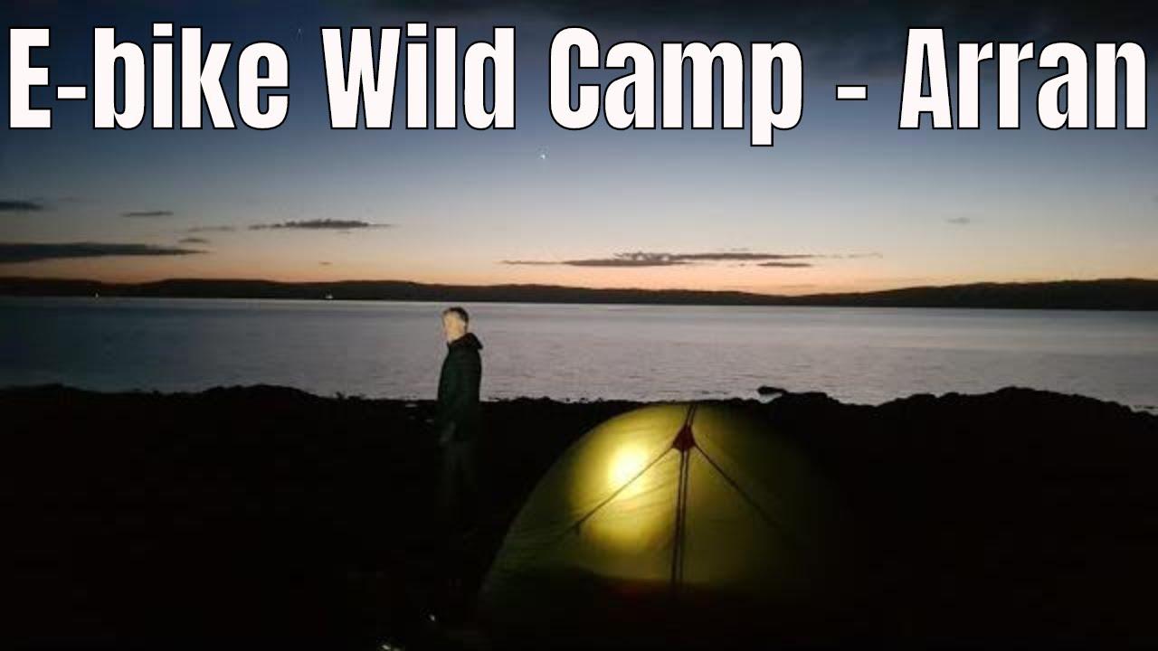Arran E-biking & Wildcamping - YouTube