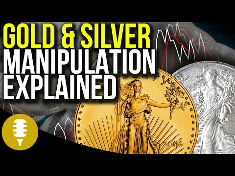 Gold & Silver Manipulation Explained - How & Why Market Manipulations Occur