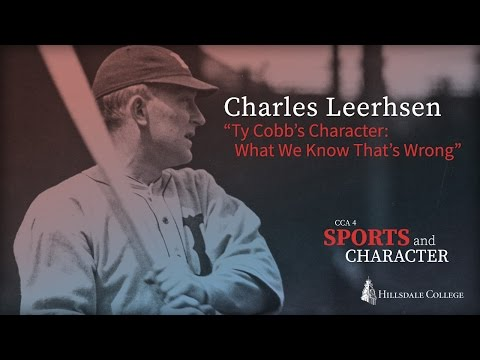 """Ty Cobb's Character: What We Know That's Wrong"" - Charles Leerhsen"