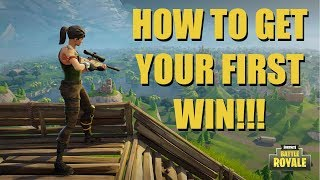 How To Get Your FIRST Win In Fortnite Battle Royale - Tips and Tricks