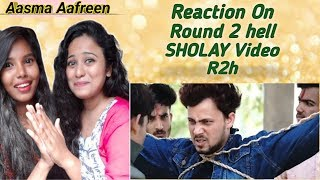 Reaction On - SHOLAY | Round2hell | R2h | By Aafreen Shaikh & Aasma Shaikh