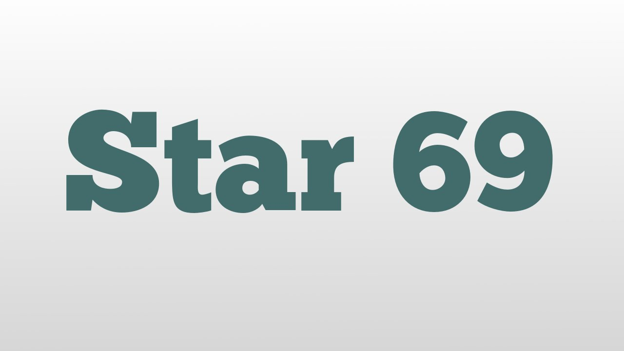 star 69 meaning and pronunciation youtube