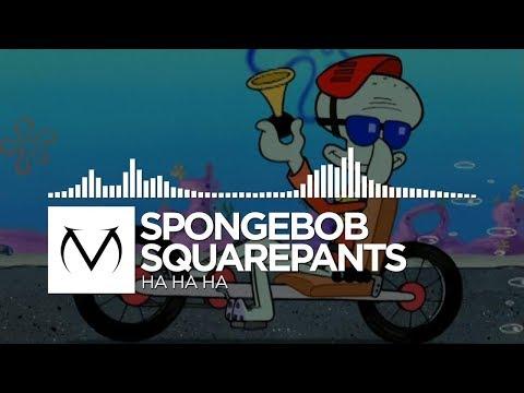 [Whatever] - Spongebob Squarepants - Ha Ha Ha