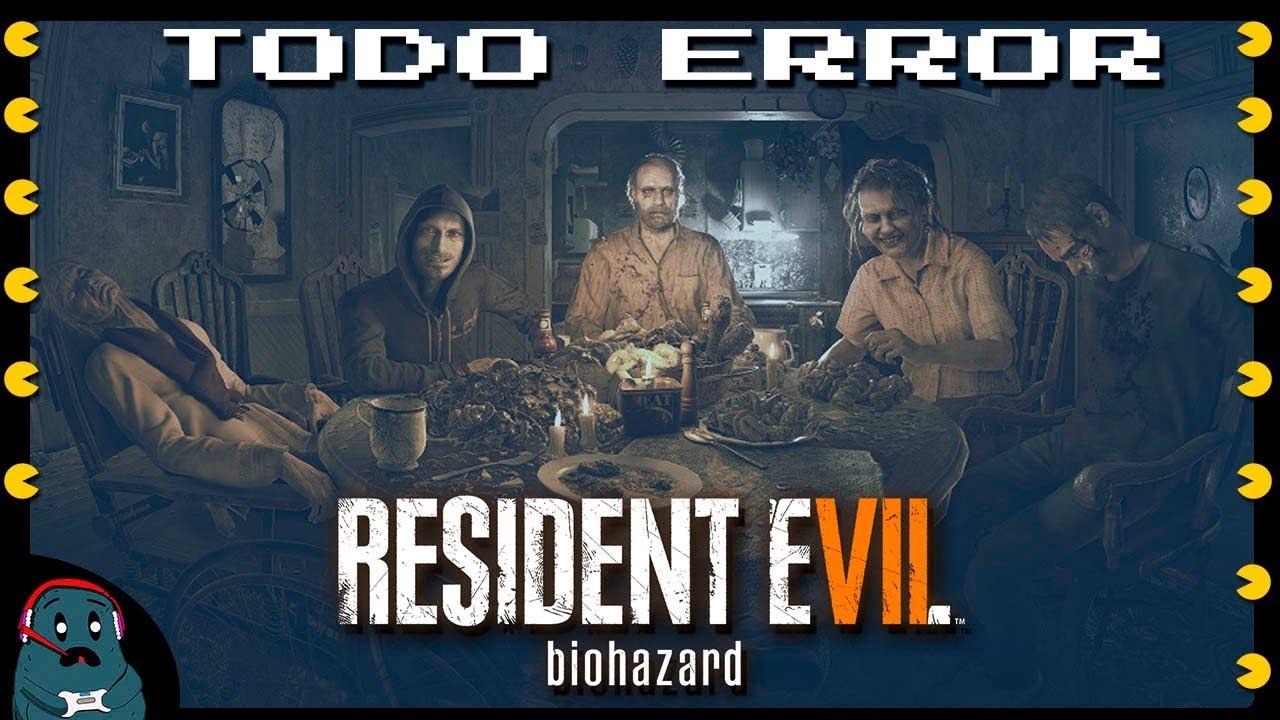 Todo Error Con (Resident Evil 7)