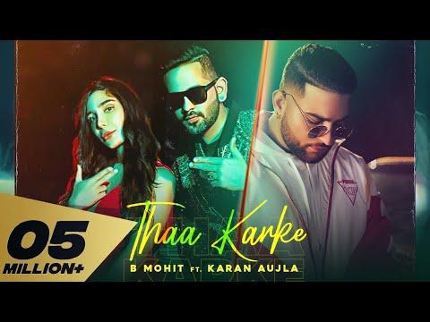 Thaa Karke (FULL VIDEO) B Mohit ft. Karan Aujla | Swaalina I Rupan Bal I Latest Punjabi Song 2020