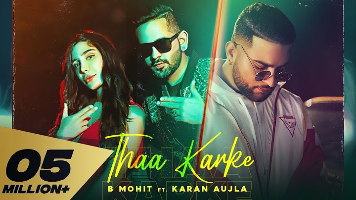 thaa karke full video b mohit ft karan aujla  swaalina i rupan bal i latest punjabi song 2020