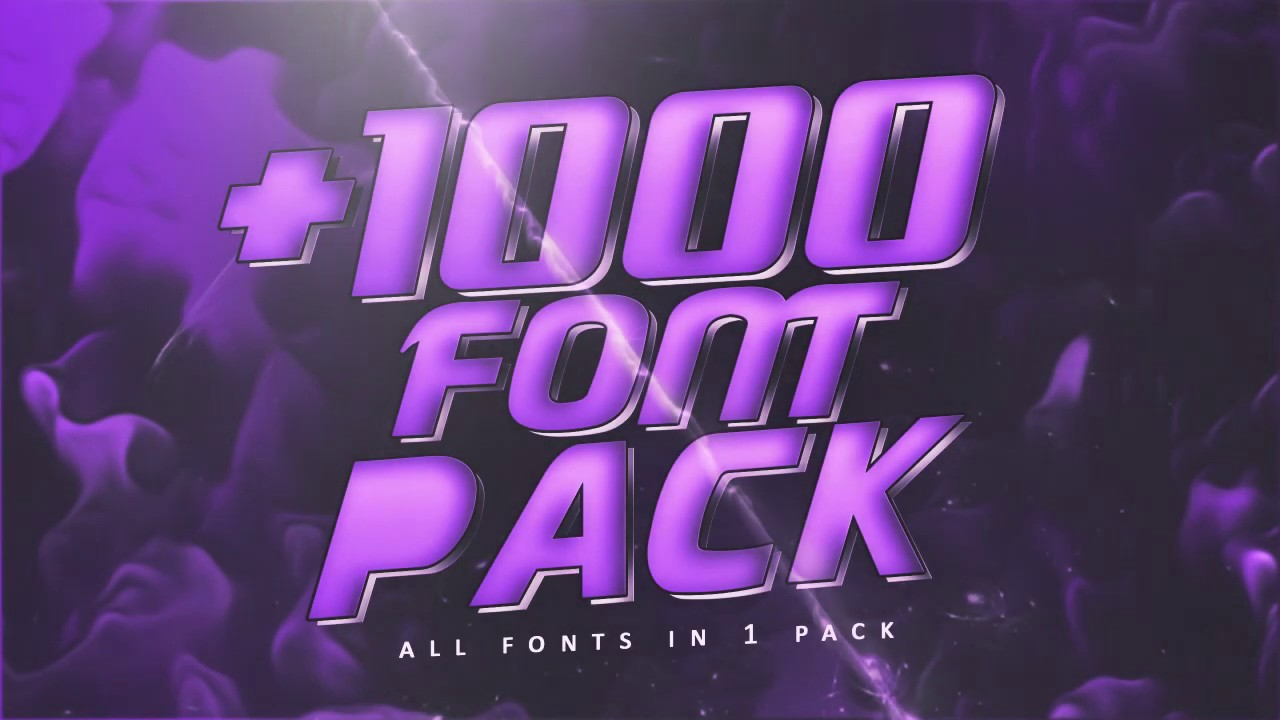 Download FREE +1000 FONT PACK 2019 - ALL FONTS IN 1 PACK (How to ...