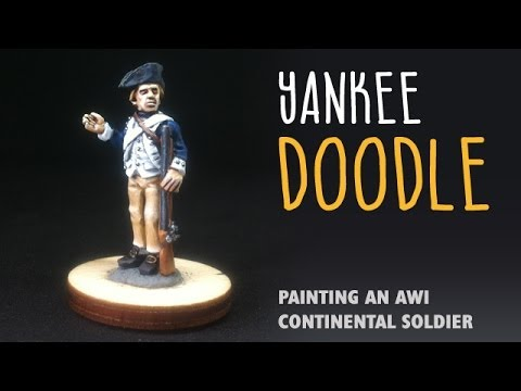 Yankee Doodle: Painting an AWI Continental soldier