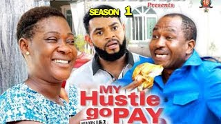 MY HUSTLE GO PAY SEASON 1 - Mercy Johnson | New Movie | 2019 Latest Nigerian Nollywood Movie