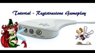 Tutorial - Come registrare un gameplay