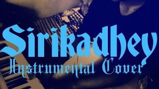 Sirikadhey - Instrumental cover