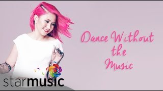 YENG CONSTANTINO - Dance Without the Music (Official Lyric Video)