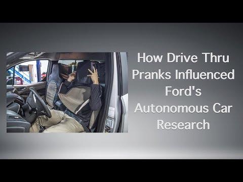 How Drive Thru Pranks Influenced Ford's Autonomous Car Research