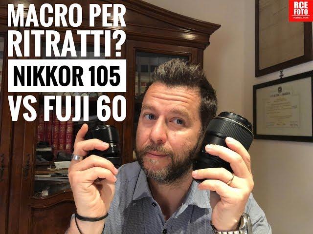 Obiettivi Macro per ritratti? Nikkor 105 VS Fuji 60