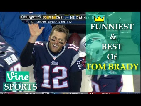 Best TOM BRADY Vines Compilation - FUNNIEST & BEST Moments of BRADY The G.O.A.T