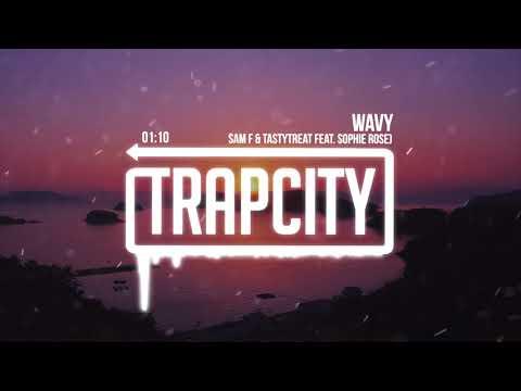 Sam F & TastyTreat - Wavy (feat. Sophie Rose) [Lyrics]