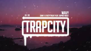 Sam F & TastyTreat - Wavy (feat. Sophie Rose)