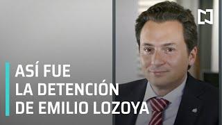 Así fue la detención de Emilio Lozoya - En Punto