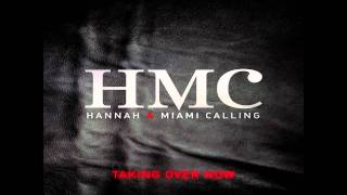 HMC  Hannah & Miami Calling  Taking Over Now