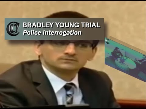 👮 BRADLEY YOUNG TRIAL - Police Interrogation