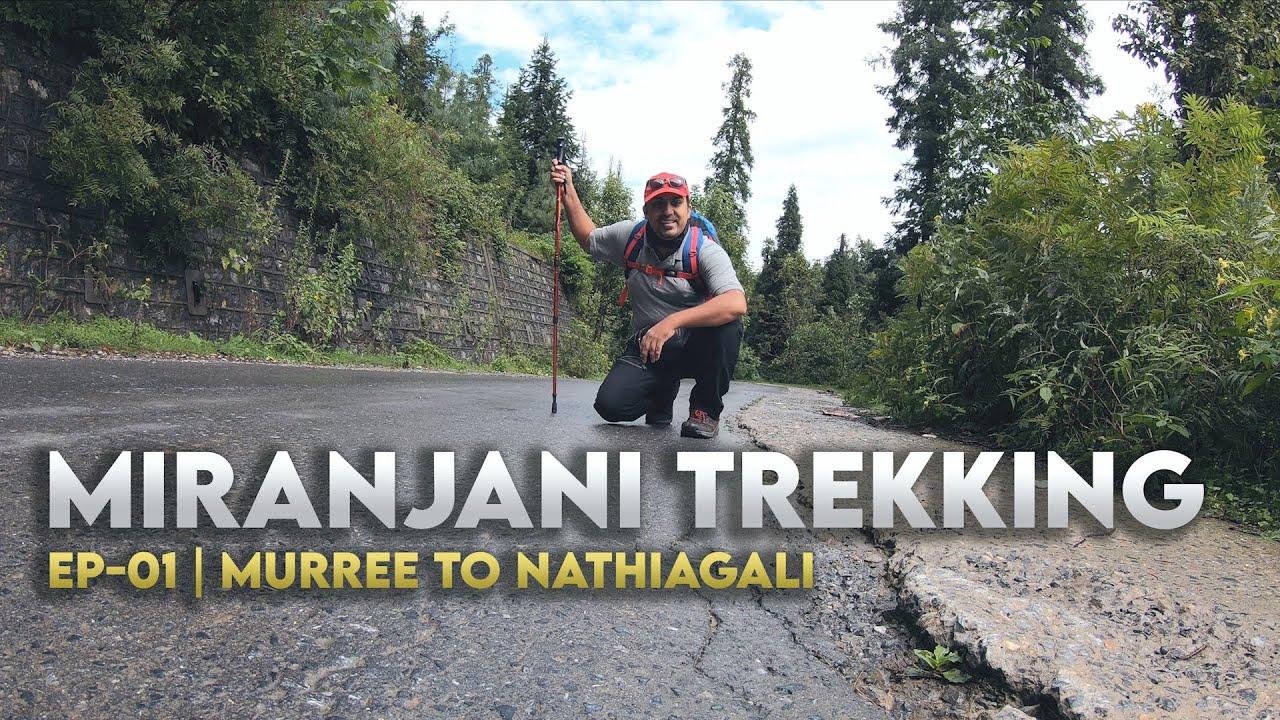 MIRANJANI TREKKING | EP-01 | Murree to Nathiagali