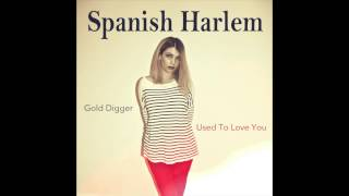 Spanish Harlem - Gold Digger (Kanye West)/Used To Love You (John Legend)