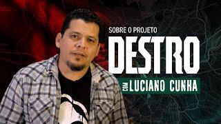 Depoimento de Luciano Cunha sobre DESTRO
