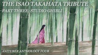 The Isao Takahata Tribute, Part III: Studio Ghibli   Anituber Anthology 4