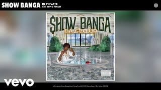 Show Banga - In Private (Audio) ft. Yung Pinch