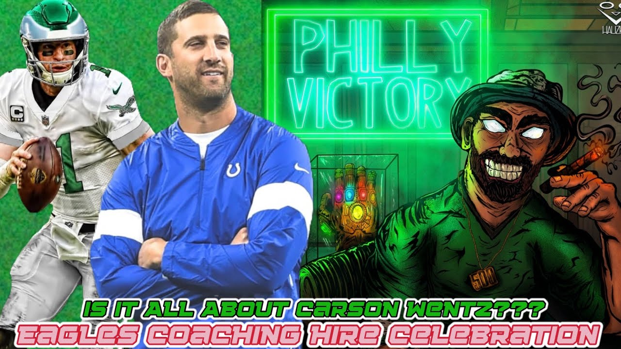 Eagles Get Their Man??? | Coaching Hire Celebration...Nick Sirianni | It's About Fixing Carson Wentz