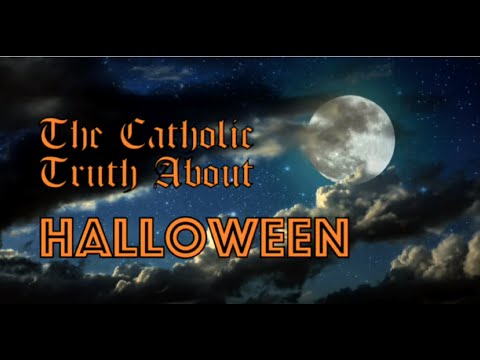 The Catholic Truth About Halloween