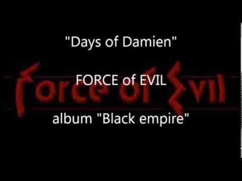 "Force of evil ""Days of Damien"""