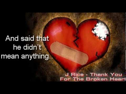 J Rice  Thank You For The Broken Heart Lyric