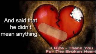 Repeat youtube video J Rice - Thank You For The Broken Heart (DL link)(Lyrics)