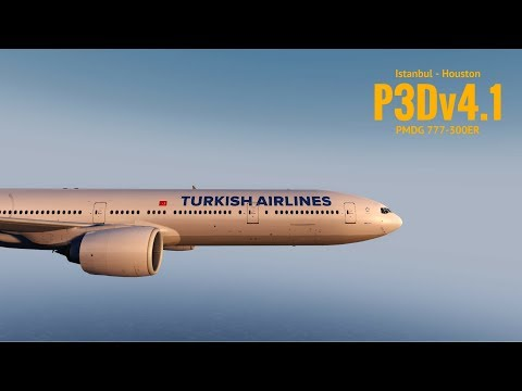 [P3Dv4.1] Istanbul (LTBA) - Houston (KIAH) | PMDG 777-300ER | TURKISH AIRLINES | VATSIM