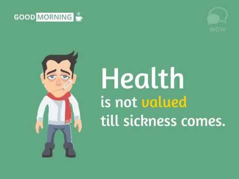 """HEALTH IS NOT VALUED TILL SICKNESS COMES"" WHY?"