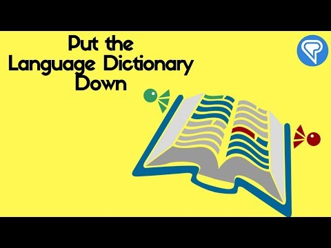 Put The Language Dictionary Down