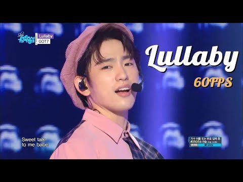 60FPS 1080P | GOT7 - Lullaby, 갓세븐 - Lullaby Show Music Core 20181006