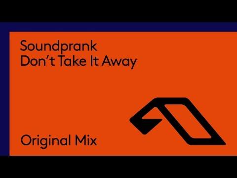Soundprank - Don't Take It Away